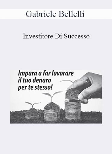 Gabriele Bellelli - Investitore Di Successo