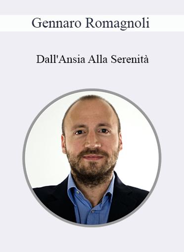 Gennaro Romagnoli - Dall'Ansia Alla Serenità