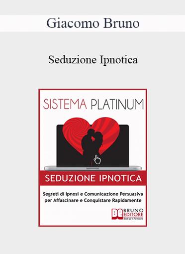 Giacomo Bruno - Seduzione Ipnotica