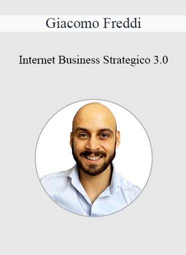 Giacomo Freddi - Internet Business Strategico 3.0