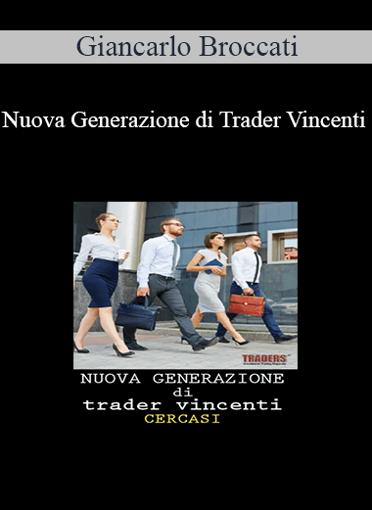 Giancarlo Broccati - Nuova Generazione di Trader Vincenti