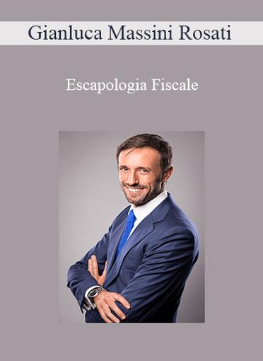 Gianluca Massini Rosati - Escapologia Fiscale