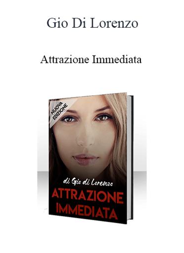 Gio Di Lorenzo - Attrazione Immediata