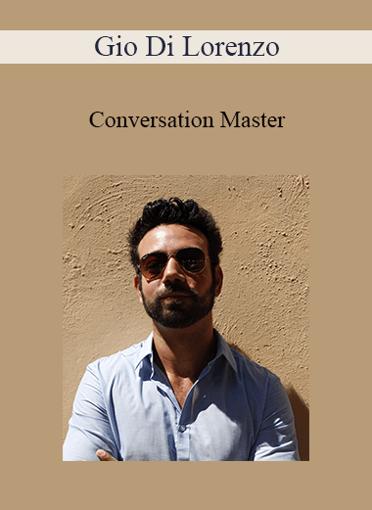 Gio Di Lorenzo - Conversation Master