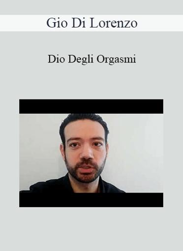 Giò Di Lorenzo - Dio Degli Orgasmi