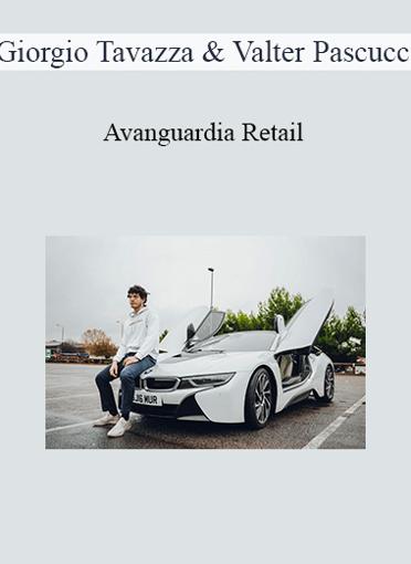 Giorgio Tavazza & Valter Pascucci - Avanguardia Retail