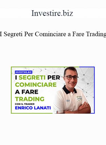 Investire.biz - I Segreti Per Cominciare A Fare Trading