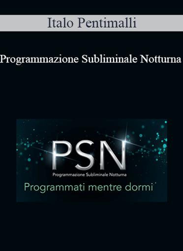 Italo Pentimalli - Programmazione Subliminale Notturna