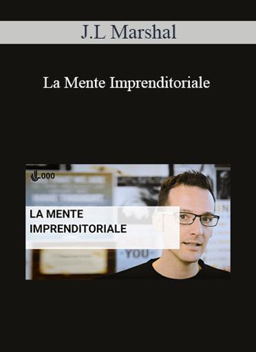J.L Marshal - La Mente Imprenditoriale