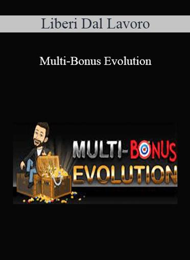 Liberi Dal Lavoro - Multi-Bonus Evolution