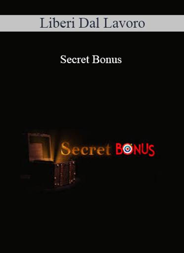 Liberi Dal Lavoro - Secret Bonus