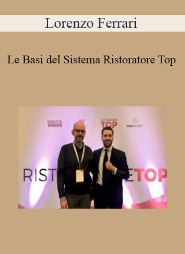 Lorenzo Ferrari - Le Basi del Sistema Ristoratore Top
