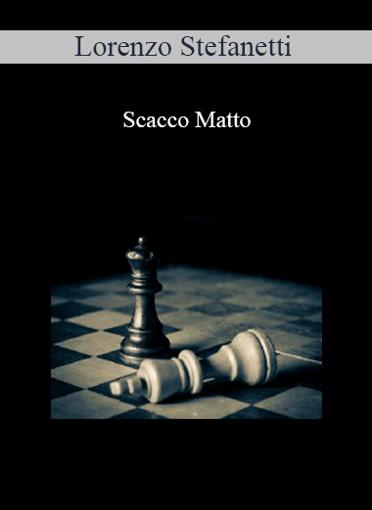Lorenzo Stefanetti - Scacco Matto