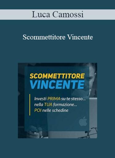Luca Camossi - Scommettitore Vincente