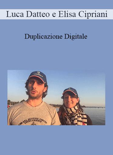 Luca Datteo e Elisa Cipriani - Duplicazione Digitale