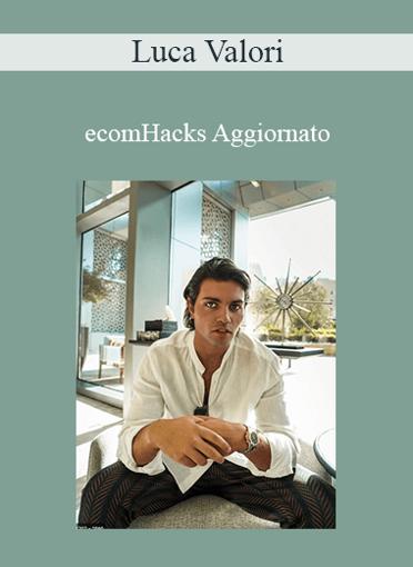 Luca Valori - EcomHacks Aggiornato