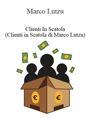 Marco Lutzu - Clienti In Scatola