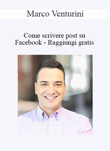Marco Venturini - Come Scrivere Post Su Facebook