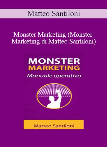 Matteo Santiloni - Monster Marketing