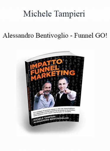 Michele Tampieri & Alessandro Bentivoglio - Funnel GO!