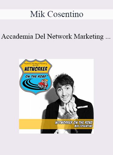 Mik Cosentino - Accademia Del Network Marketing