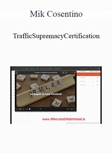 Mike Cosentino - Traffic Supremacy Certification