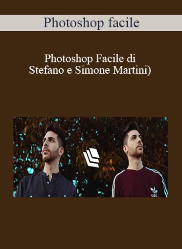 Stefano e Simone Martini - Photoshop Facile