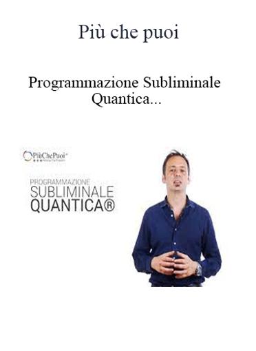 Più Che Puoi - Programmazione Subliminale Quantica