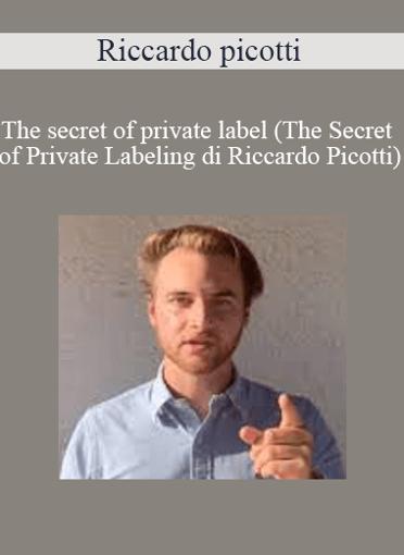 Riccardo Picotti - The Secret Of Private Label