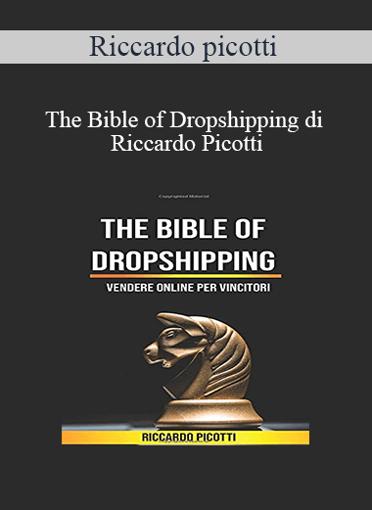 Riccardo Picotti - The Bible Of Dropshipping