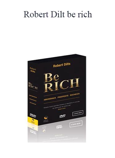 Robert Dilt - Be Rich