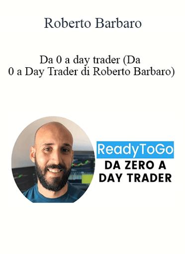 Roberto Barbaro - Da 0 A Day Trader