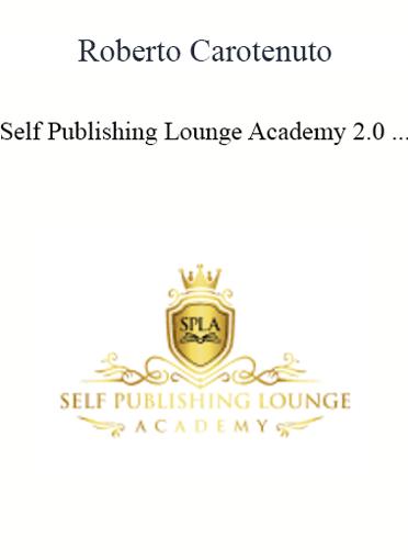 Roberto Carotenuto - Self Publishing Lounge Academy 2.0