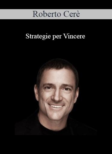 Roberto Cerè - Strategie Per Vincere