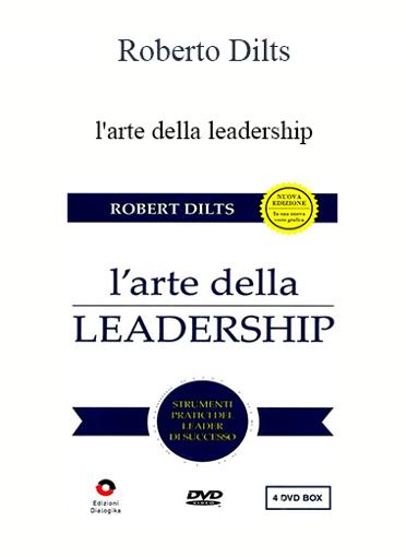 Roberto Dilts - l'arte Della Leadership