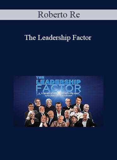 Roberto Re - The Leadership Factor