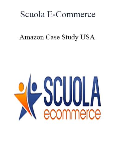 Scuola E-Commerce - Amazon Case Study USA