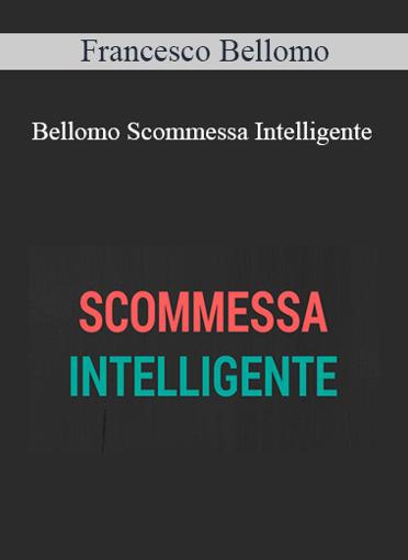 Francesco Bellomo - Bellomo Scommessa Intelligente