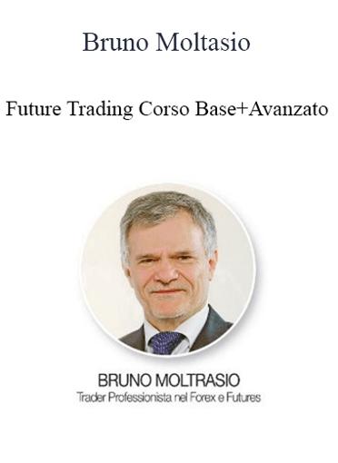 Bruno Moltasio - Future Trading Corso Base+Avanzato