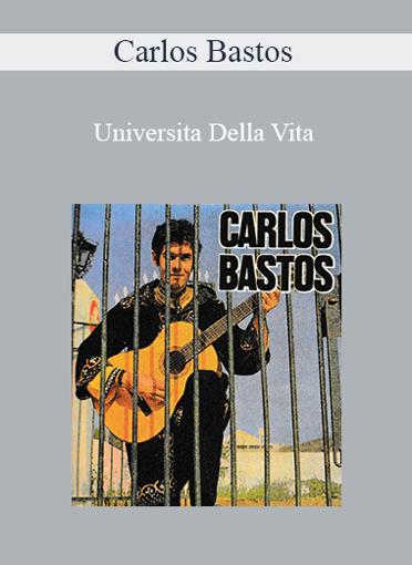Carlos Bastos - Universita Della Vita
