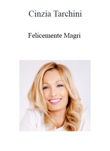 Cinzia Tarchini - Felicemente Magri