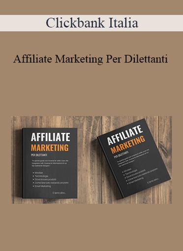 Clickbank Italia - Affiliate Marketing Per Dilettanti