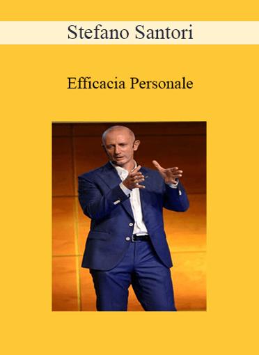 Stefano Santori - Efficacia Personale