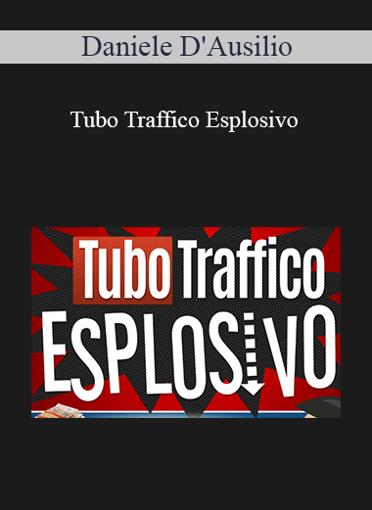 Daniele D'Ausilio - Tubo Traffico Esplosivo