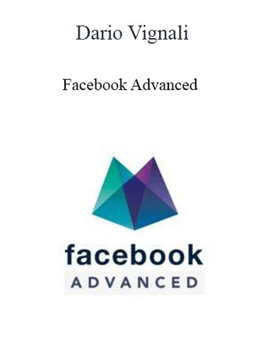 Dario Vignali - Facebook Advanced