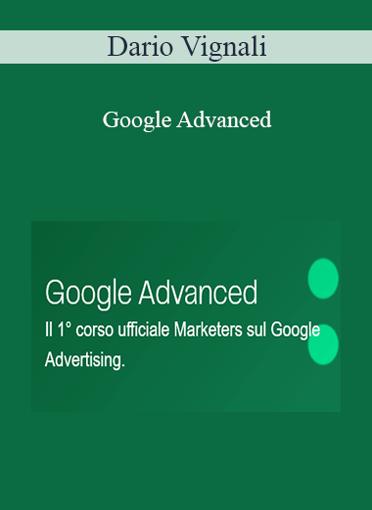 Dario Vignali - Google Advanced