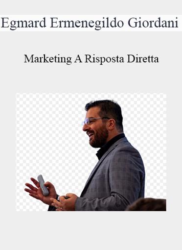 Egmard Ermenegildo Giordani - Marketing A Risposta Diretta