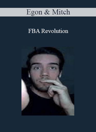 Egon & Mitch - FBA Revolution