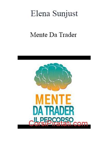 Elena Sunjust - Mente Da Trader
