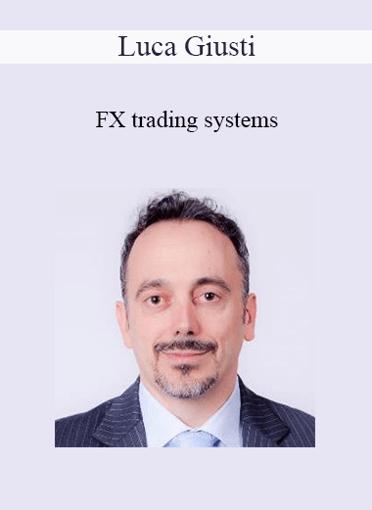 Luca Giusti - FX Trading Systems